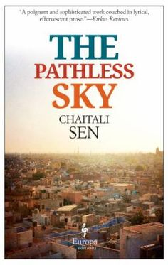 The pathless sky, Chaitali Sen, 9781609452919, 11/19/15
