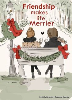 Merry Christmas Quotes : Illustration Description Friendship Makes Life Merrier - Holiday 2015 - Art for Women - Quotes for Women - Art for Women - Illustration Noel, Illustrations, Rose Hill Designs, Message Of Encouragement, Christmas And New Year, Xmas, Christmas Art, Christmas Sketch, Christmas Items
