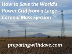How to Save the World's Power Grid from a Large CME » Preparing With Dave