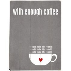 With Enough Coffee Wall Art - I want that for my office!