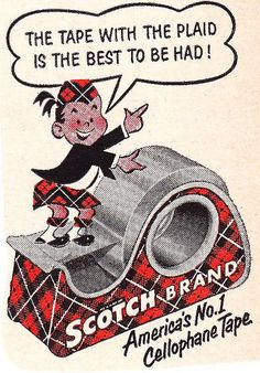 Scotch Tape Mascot 1952 - Scotty McTape.  We make tape, bagpipes, scotch and incredible husbands.