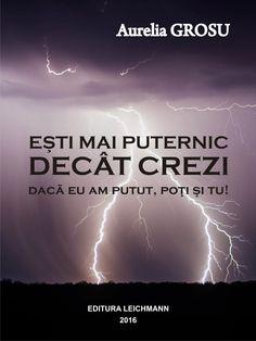 Esti mai puternic decat crezi - Grosu Aurelia - Editura LEICHMANN