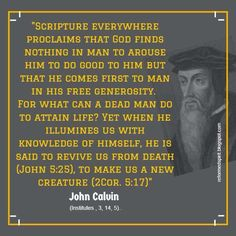 John Calvin was an influential French theologian and pastor during… Covenant Theology, Reformed Theology, Faith Quotes, Bible Quotes, Bible Verses, Praise Quotes, Scriptures, Christian Faith, Christian Quotes