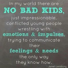 In my world there are no bad kids...