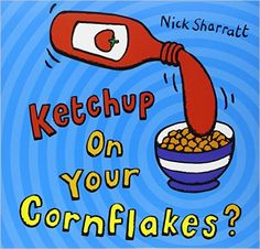 Amazon.fr - Ketchup on Your Cornflakes? - Nick Sharratt - Livres