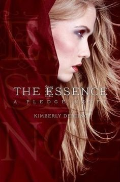 The Essence by Kimberly Derting  |  The Pledge, #2  |  Publication Date: January 1, 2013  |  #YA