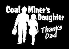 Coal-Miners-Daughter-Decal-Thanks-Dad-truck-toolbox-window-sticker-graphic