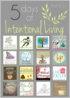 5 days of intentional living series with 16 blogs sharing for five days straight their approach.
