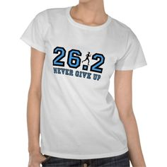 Never give up marathon shirt