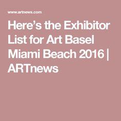 Here's the Exhibitor List for Art Basel Miami Beach 2016 | ARTnews