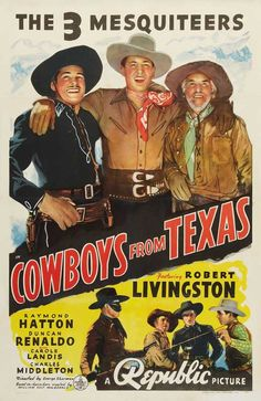 COWBOYS FROM TEXAS (1939) - Robert Livingston, Raymond Hatton & Duncan Renaldo as 'The 3 Mesquiteers' - Republic Pictures - Movie Poster.