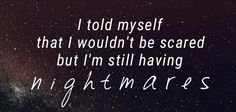All Time Low Nightmares Song Memes, Song Quotes, Cool Lyrics, Music Lyrics, All Time Low Lyrics, Last Young Renegade, Senior Year Quotes, I Will Be Ok, Nightmare Quotes