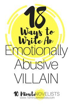 Eighteen Ways To Write An Emotionally Abusive Villain