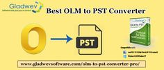 Transferring files from OLM to PST is presently simple and helpful with Gladwev OLM to PST convertor PRO Benefit, Tools, Space, Simple, Free, Floor Space, Instruments, Spaces