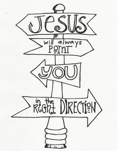 Coloring Page Plus Christian Devotion- This is AWESOME! Jesus Will Point You in the Right Direction — Bible Stories from the Heart Scripture Art, Bible Art, Bible Quotes, Christian Drawings, Bible Coloring Pages, Faith Bible, Illustrated Faith, Bible Crafts, Bible Stories