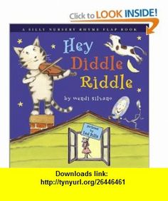 Hey Diddle Riddle A Silly Nursery Rhyme Flap Book (9780689851063) Wendi Silvano, Tad Hills , ISBN-10: 0689851065  , ISBN-13: 978-0689851063 ,  , tutorials , pdf , ebook , torrent , downloads , rapidshare , filesonic , hotfile , megaupload , fileserve
