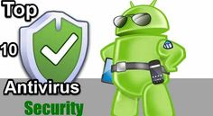 top 10 best antivirus software for android