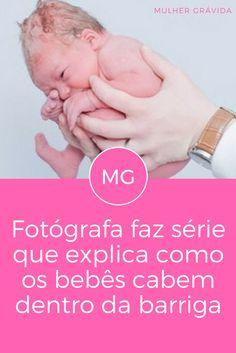 Bebê na barriga   Fotógrafa faz série que explica como os bebês cabem dentro da barriga   Cabe, sim! Quer ver?