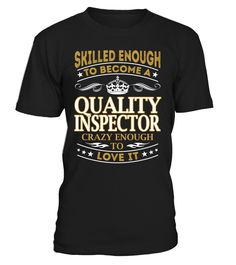 Quality Inspector - Skilled Enough To Become #QualityInspector