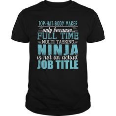 [Top tshirt name tags] TOP-HAT-BODY MAKER Ninja T-shirt  Coupon 20%  TOP-HAT-BODY MAKER  Tshirt Guys Lady Hodie  SHARE and Get Discount Today Order now before we SELL OUT  Camping a tolbert thing you wouldnt understand keep calm let hand it tshirt design funny names maker ninja