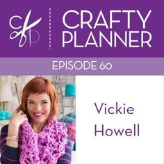 Podcasts - Crafty Planner with guest, Vickie Howell