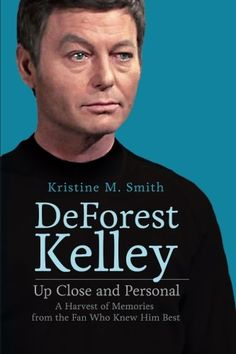 DeForest Kelley Up Close and Personal: A Harvest of Memor...