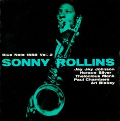 "Sonny Rollins, vol. 2   Label: Blue Note 1558   12"" LP 1957   Design: Harold Feinstein   Photo: Francis Wolff"
