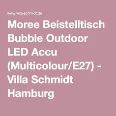 Moree Beistelltisch Bubble Outdoor LED Accu (Multicolour/E27) - Villa Schmidt Hamburg
