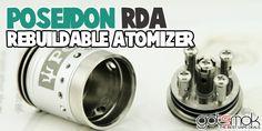 Poseidon RDA Atomizer $29.99 | GOTSMOK.COM Rda Atomizer, Electronic Cigarette, Vape, Smoke, Vaping, Electronic Cigarettes