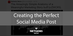 How to create the perfect social media post http://netgemsmedia.com/creating-perfect-social-media-post/