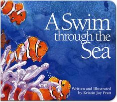 A Swim Through the Sea by Kristin Joy Pratt-Serafini, Kristin Joy Pratt Serafini Under The Sea Pictures, Alliteration, Deep Blue Sea, 16 Year Old, Sea Creatures, This Book, Swimming, Joy, Writing