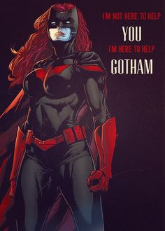 Batwoman: I'm not here to help you I'm here to help Gotham.