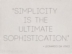 """Love Quotes : """"Simplicity is the ultimate sophistication."""" ~Leonardo Da Vinci - Quotes Sayings Words Quotes, Wise Words, Me Quotes, Sayings, Great Quotes, Quotes To Live By, Inspirational Quotes, Quirky Quotes, Indian Proverbs"""