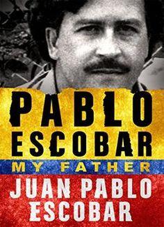 Download the Book:Pablo Escobar: My Father PDF For Free, Preface: THE POPULAR SERIES NARCOS CAPTURES ONLY HALF THE TRUTH. HERE, AT LAST, IS ...