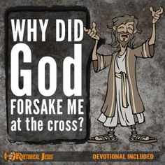 Why did God forsake Me at the cross?  http://www.rhetoricaljesus.com/why-did-god-forsake-me-at-the-cross/