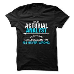 Love being -- Actuarial-Analyst T-Shirt Hoodie Sweatshirts eeo. Check price ==► http://graphictshirts.xyz/?p=44260