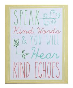 Speak Kind Words Wall Sign | zulily