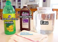 Faites votre propre eau de Javel avec de l'eau oxygénée, du jus de citron et de l'eau.