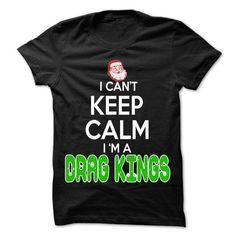Keep Calm Drag kings Christmas Time T Shirts, Hoodies, Sweatshirts. GET ONE ==> https://www.sunfrog.com/LifeStyle/Keep-Calm-Drag-kings-Christmas-Time--0399-Cool-Job-Shirt-.html?41382