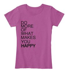 Do More Of What Makes You Happy Heathered Pink Raspberry Women's T-Shirt Front
