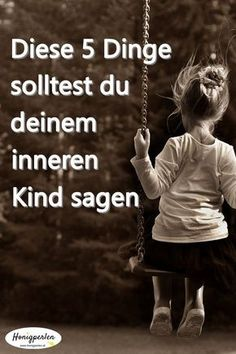 5 Dinge, die du deinem inneren Kind sagen solltest 5 things to say to your inner child Psychology Quotes, School Psychology, Educational Psychology, Health Psychology, Trauma, Love Birthday Quotes, Mental Training, The Ugly Truth, Health Magazine