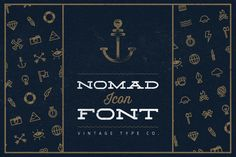 Nomad Icon Font ($3 OFF) by Vintage Type Co. on Creative Market