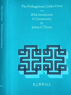 The Pythagorean golden verses : with introduction and commentary / by Johan C. Thom Publicación Leiden ; New York : E.J. Brill, 1995