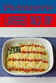 Patriotic Layered Taco Dip on MyRecipeMagic.com. This quick and easy layered taco dip will be the hit of your next summer party!