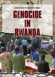 """a overview of genocide in rwanda Home page: quotes about rwanda quotes about rwandanp, nd web 14 dec 2013 rwanda """"quotes: rwandan genocide."""