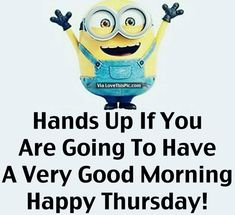 Hands Up If You Are Going To Have A Very Good Morning. Happy Thursday