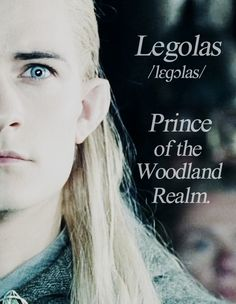 Legolas - Prince of the Woodland Realm - Lord of the Rings. they forgot the word sexy. it should say SEXY Prince of the Woodland Realm. just saying.