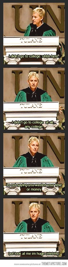 Ellen on the importance of college. Love her.