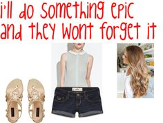 """"""" i'll do something epic and they wont forget it """" by eeyoreluvsemma ❤ liked on Polyvore"""