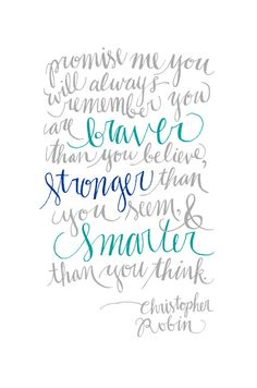 christopher+robin+braver+than+you+believe+stronger+smarter+molly+jacques+calligraphy+art+.jpg 424×640 pixels